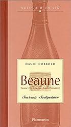 Beaune : Son terroir - Sa dégustation