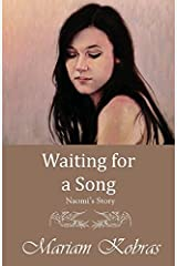 Waiting for a Song, Naomi's Story (Stone Trilogy, Prequel) by Mariam Kobras (2014-06-04) Paperback