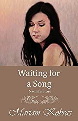 Waiting for a Song, Naomi's Story (Stone Trilogy, Prequel) by Mariam Kobras (2014-06-04)