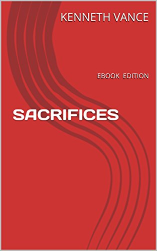 #freebooks – Sacrifices: E-book Edition by Kenneth Vance