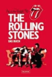 According to The Rolling Stones: Mick Jagger, Keith Richards, Charlie Watts, Ronnie Wood: Die Geschichte der Rolling Stones