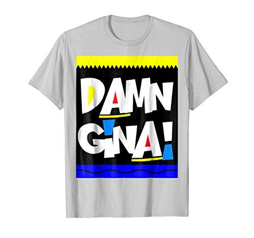 Damn Gina Shirt