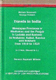 Travels in India: Himalayan Provinces, Hindistan, Punjab and Ladakh, Kashmir, Peshawar, Kabul 1819-1825