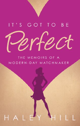 Written by Real-Life Matchmaker Haley Hill,  IT'S GOT TO BE PERFECT is The Ultimate Must Read for Anyone Who Has Ever Navigated The Singles Minefield Known as Dating. Don't miss out on the fun while it's 80% off the regular price!