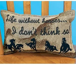 Life Without Horses Decorative Tapestry Toss Pillow SKU P-80 Think