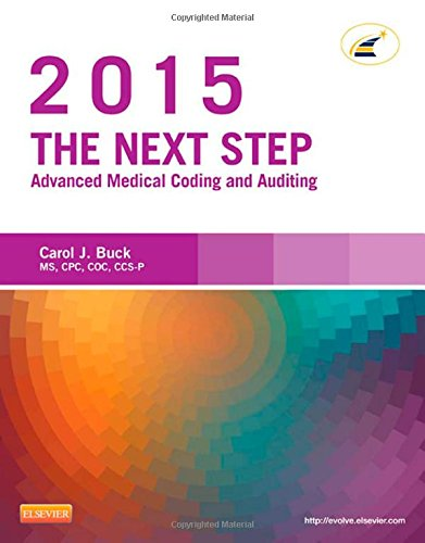 The Next Step Advanced Medical Coding And Auditing 2015 Edition 1e