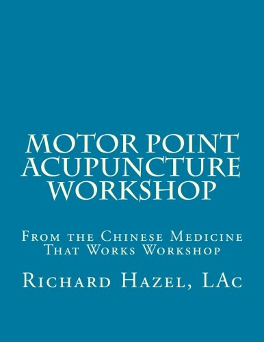 Motor Point Acupuncture: Improving Clinical Outcomes with a Sports Medicine Approach