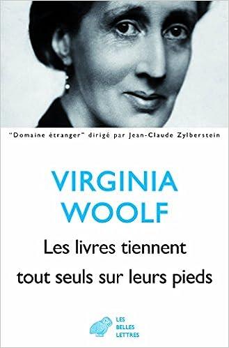 Les livres tiennent tout seuls sur leurs pieds de Virginia Woolf 4132mhuZZYL._SX327_BO1,204,203,200_