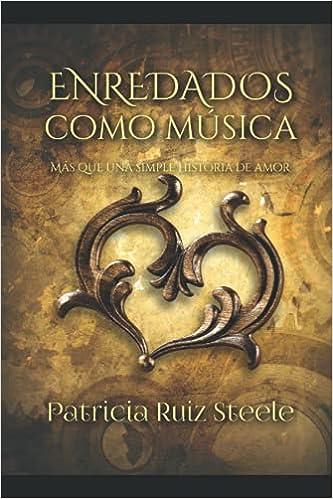 Enredados como música de Patricia Ruiz Steele