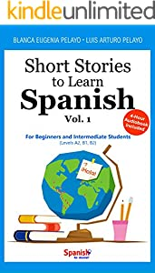 Short Stories to Learn Spanish, Vol. 1: For Beginners and Intermediate Students (Spanish Edition)