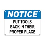 Sign Notice Put Tools Back in Their Proper Place Notice Aluminum Metal