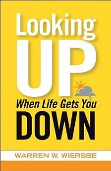 Looking Up When Life Gets You Down by [Wiersbe, Warren W.]