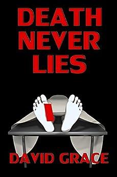 Death Never Lies by [Grace, David]