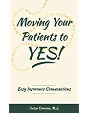 Moving Your Patients to YES!: Easy Insurance Conversations