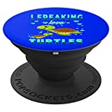 I Freaking Love Turtles: Sea Turtle Beach Women Girls Gift - PopSockets Grip and Stand for Phones and Tablets