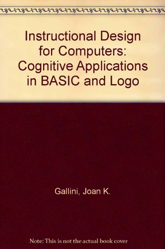 Instructional Design for Computers: Cognitive Applications in Basic and Logo