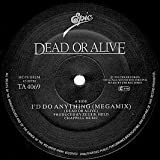Dead Or Alive / I'd Do Anything (Megamix)