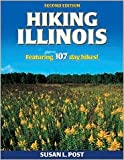 Hiking Illinois - 2nd Edition (America s Best Day Hiking Series) 2nd (second) edition Text Only