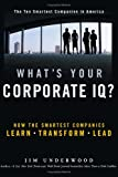img - for What's Your Corporate IQ?: How the Smartest Companies Learn, Transform, Lead book / textbook / text book