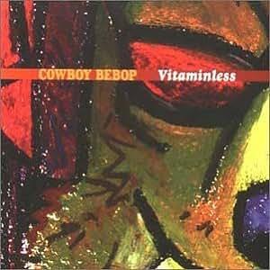 Cowboy Bebop Vitaminless