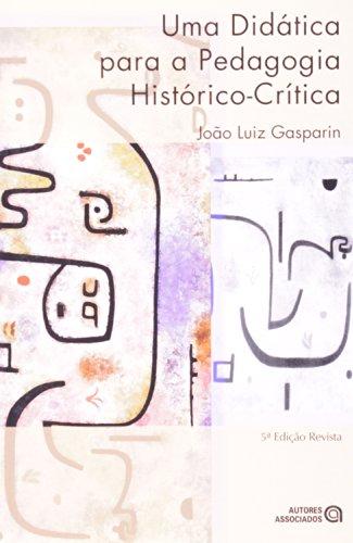 Uma Didática Para a Pedagogia Histórico-Crítica