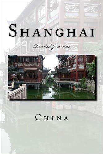 Shanghai China: Travel Journal