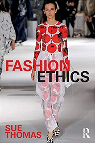 Fashion Ethics Thomas Sue 9780415531054 Amazon Com Books