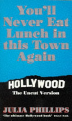 You'll Never Eat Lunch in This Town Again: Hollywood The Uncut Version