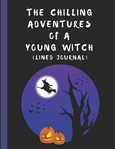 The Chilling Adventures Of A Young Witch (Lined Journal) ()