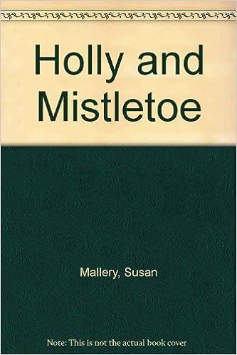 Holly And Mistletoe Susan Mallery 9780373596546 Amazoncom Books