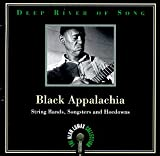 Deep River of Song: Black Appalachia: String Bands, Songsters and Hoedowns