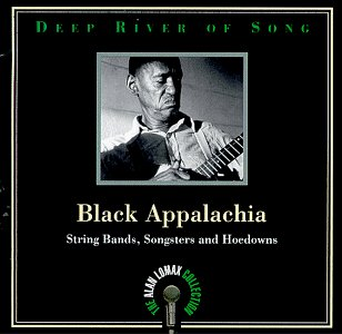 Deep River of Song: Black Appalachia: String Bands, Songsters and Hoedowns by Rounder Select