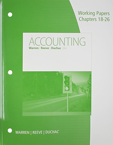 Working Papers, Chapters 18-26 for Warren/Reeve/Duchac's Accounting, 26th (Warren Accounting E 25)