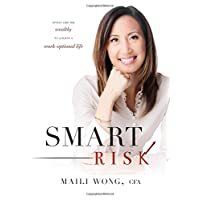 Smart Risk: Invest Like The Wealthy To Achieve A Work-Optional Life