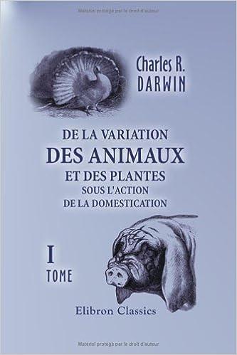 Lire un De la variation des animaux et des plantes sous l'action de la domestication: Tome 1 pdf, epub ebook