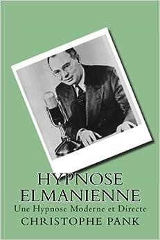 Hypnose Elmanienne: Une Hypnose Moderne et Directe