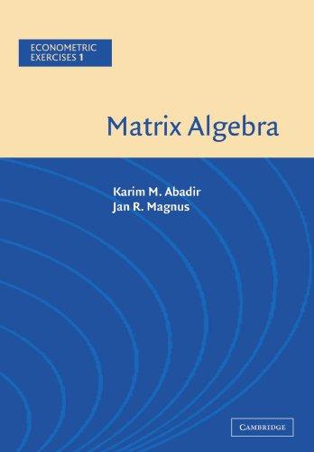 Matrix Algebra (Econometric Exercises, Vol. 1)
