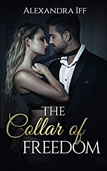 The Collar of Freedom (The Collar Duet Book 1) by [Iff, Alexandra]