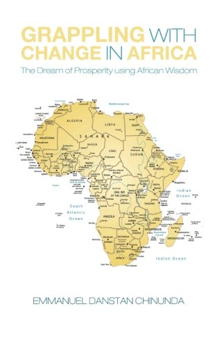 Grappling With Change in Africa: The Dream of Prosperity using African Wisdom