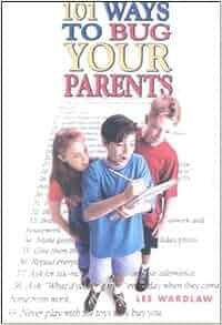 101 ways to bug your parents book