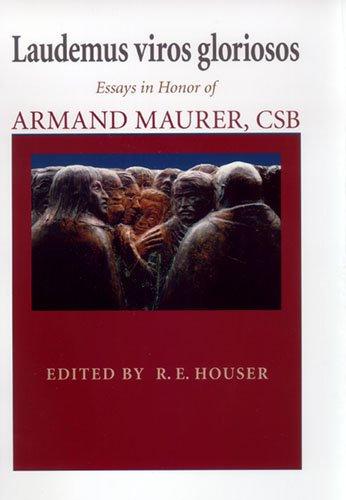 Laudemus viros gloriosos: Essays in Honor of Armand Maurer, CSB (ND Thomistic Studies)
