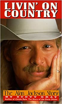 Livin' on Country: The Alan Jackson Story