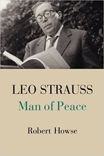 Book Leo Strauss: Man of Peace by Howse, Robert (September 15, 2014)