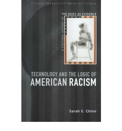 Download Technology and the Logic of American Racism: A Cultural History of the Body as Evidence (Critical Research in Material Culture (Paperback)) (Paperback) - Common PDF
