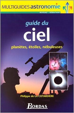 Guide du ciel : planètes, étoiles et nébuleuses pdf, epub ebook