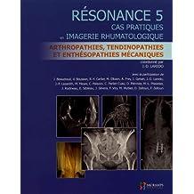 Résonance 5: Cas Pratiques En Imagerie Rhumatologique