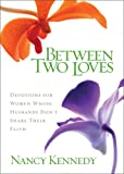 Between Two Loves, Nancy Kennedy, 0310248485