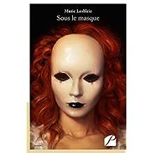 Sous le masque (Roman) (French Edition)
