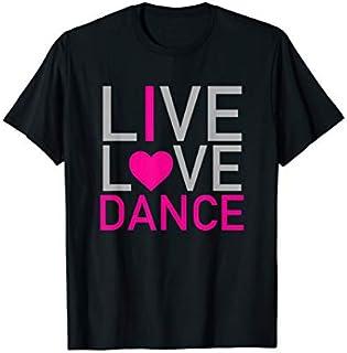 Best Gift Live Love Dance - I LOVE DANCE  Need Funny TShirt / S - 5Xl