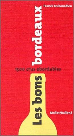 En ligne téléchargement gratuit Les Bons Bordeaux : 1500 crus abordables pdf, epub ebook